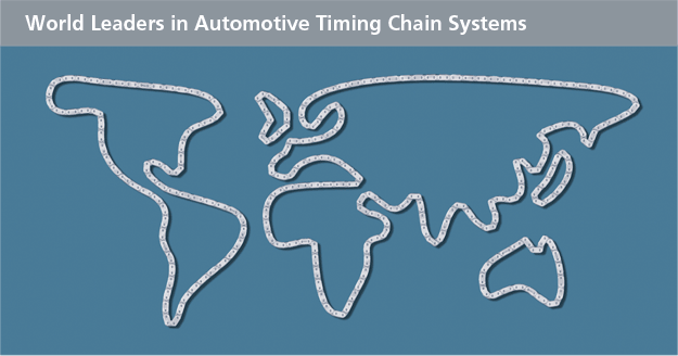 World Leaders in Automotive Timing Chain Systems