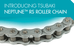 Introducing Tsubaki Neptune RS Roller Chain